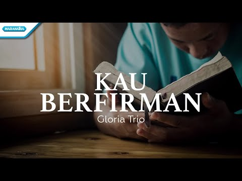 Kau Berfirman - Gloria Trio (with lyric)