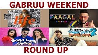 Life | Pagal | Good Luck Jatta | Daddy Cool Munde Fool 2 | Tarsem Jassar | Gabru Weekend Roundup