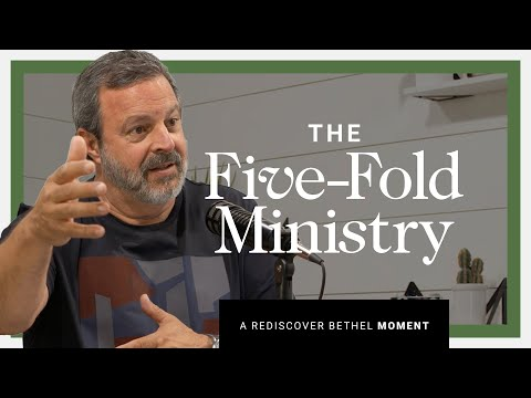 The Five-Fold Ministry in Action  Rediscover Bethel