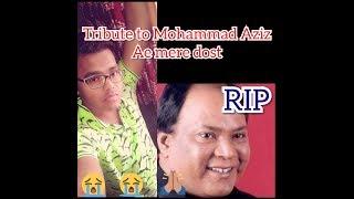 Ae mere dost laut ke aaja .. Tribute Munna Aziz ji - deepak66 , Carnatic