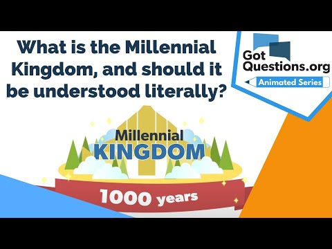 What is the Millennial Kingdom, and should it be understood literally?