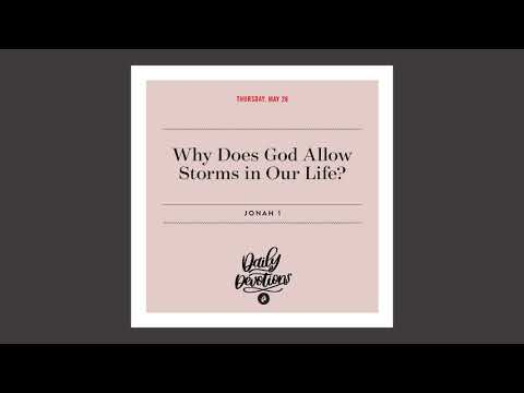 Why Does God Allow Storms in Our Life? - Daily Devotional