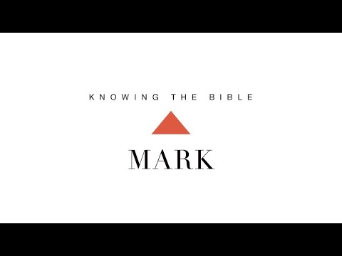 Knowing the Bible Series: Mark