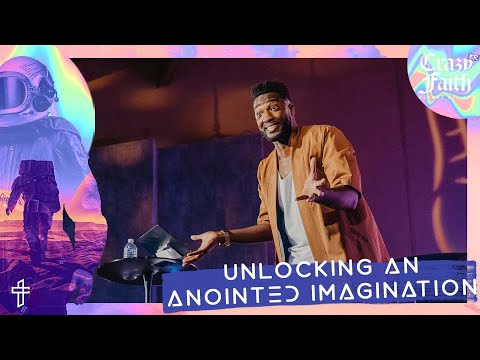Unlocking An Anointed Imagination // What Are You Imagining? // Crazyer Faith // Michael Todd