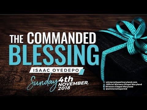 The Commanded Blessing  Isaac Oyedepo  4th November, 2018