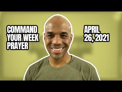 Command Your Week Prayer - April 26, 2021 - Bishop Kevin Foreman