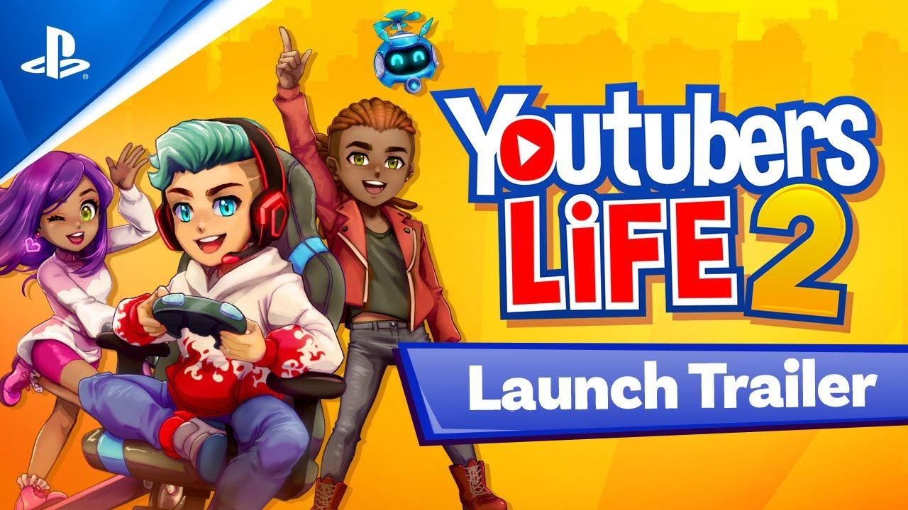 Youtubers Life 2 – Launch Trailer | PS4