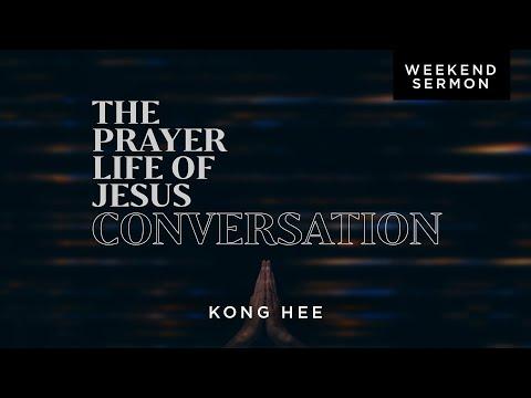 Kong Hee: The Prayer Life of Jesus: Conversation