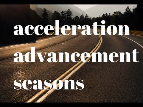 Acceleration & Advancement