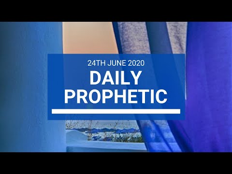 Daily Prophetic 24 June 2020 3 of 7