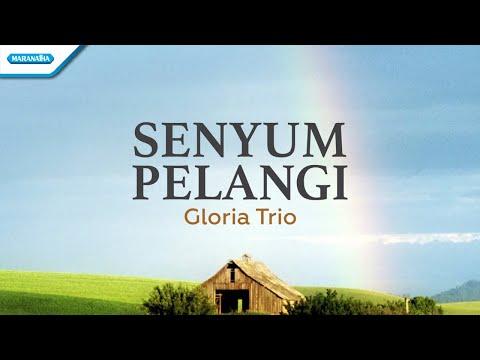 Senyum Pelangi - Gloria Trio (with lyric)