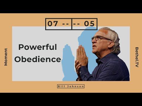 Powerful Obedience  Bill Johnson  Bethel Church