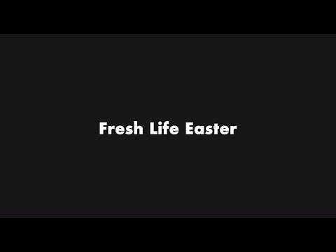 Fresh Life Easter