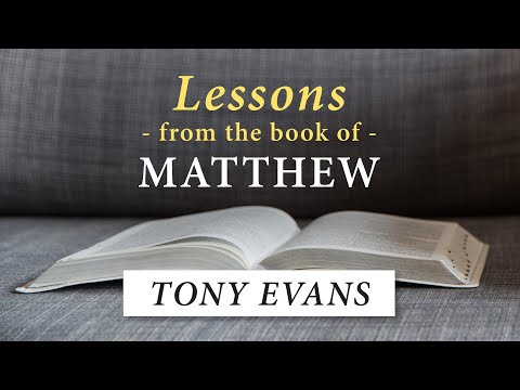 Lessons From the Book of Matthew - Tony Evans