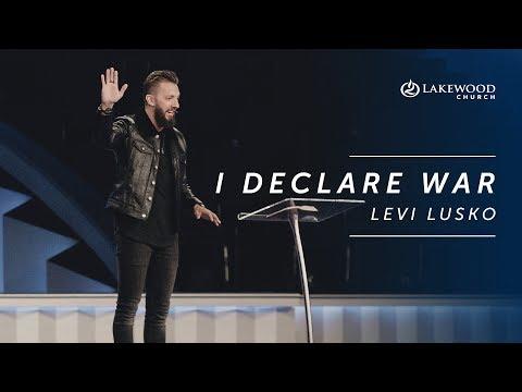 Levi Lusko - I Declare War