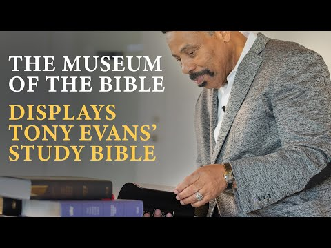Tony Evans' Study Bible on Display at the Museum of the Bible