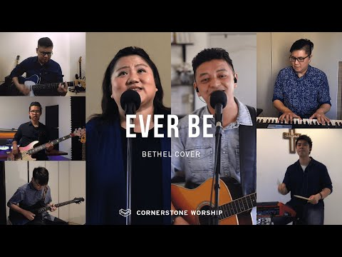 Ever Be (Bethel)  Bob Nathaniel  Cornerstone Worship