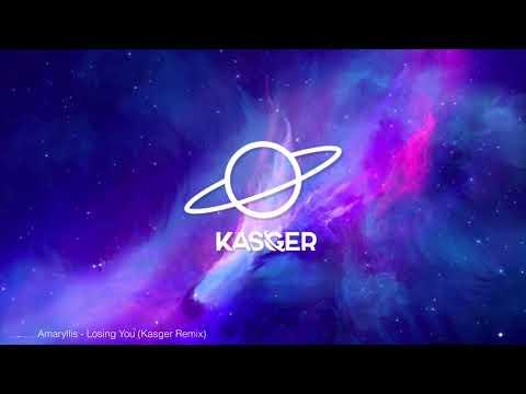 Amaryllis - Losing You (Kasger Remix) - UCInIn8BA0-yKk6NlVaSduIg