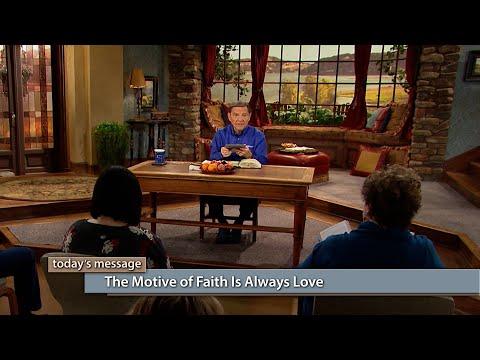 The Motive of Faith Is Always Love