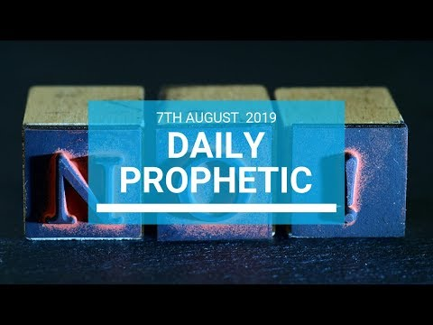 Daily Prophetic 7 August 2019 Word 1