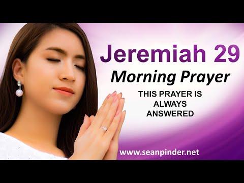 Jeremiah 29 - This PRAYER is Always ANSWERED - Morning Prayer