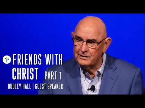 How To Be Friends With Christ Part 1  Dudley Hall  Sojourn Church