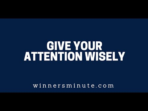Give Your Attention Wisely  The Winner's Minute With Mac Hammond