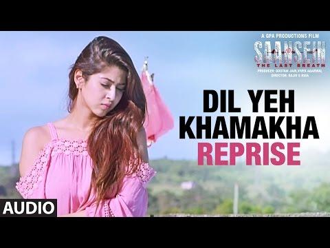 Dil Ye Khamakha Reprise Lyrics - Saansein   Nikhil D'Souza