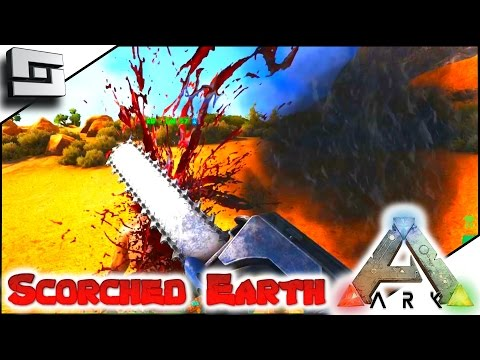 Scortched Earth Map.Ark Scorched Earth Chainsaw Flamethrower E7 Scorched Earth