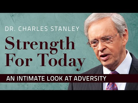 An Intimate Look at Adversity  Dr. Charles Stanley