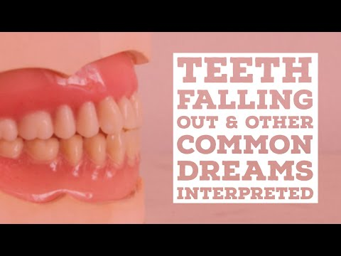 The Meaning of Teeth Falling Out & Other Common Dreams