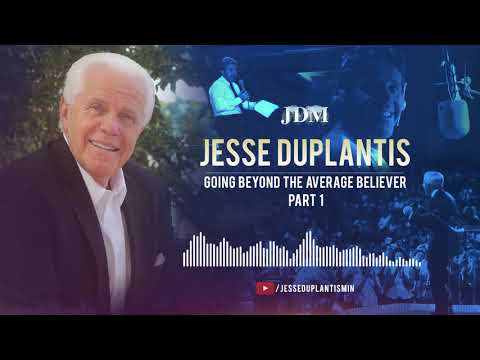 Going Beyond the Average Believer, Part 1  Jesse Duplantis