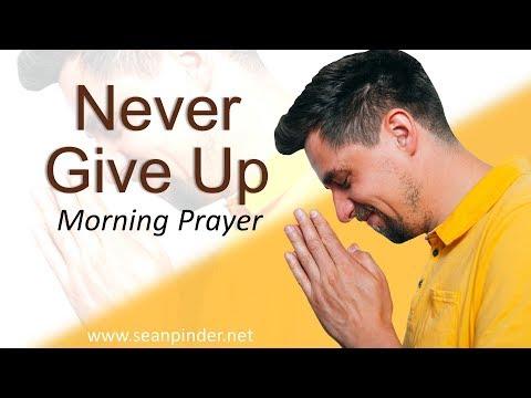 LUKE 18 - NEVER GIVE UP - MORNING PRAYER (video)