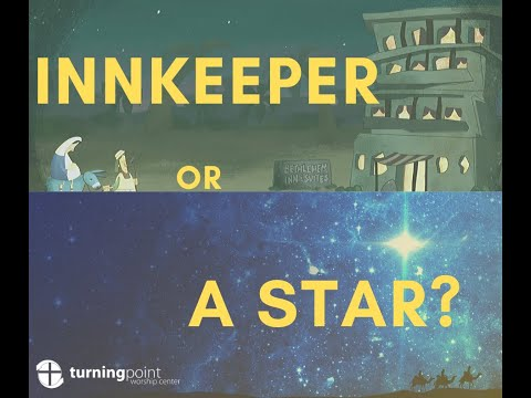 Innkeeper or A Star? :: Pastor Justin Mitchell :: Christmas Sermon Message :: Turning Point