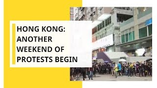 Hong Kong: Another weekend of protests begin