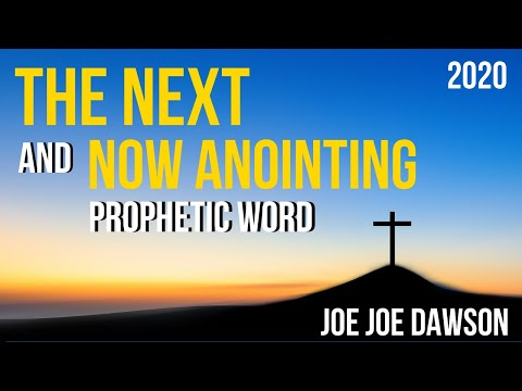 Prophetic Word 2020: Next and Now Anointing