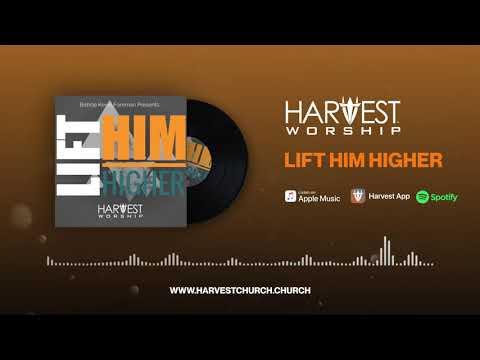 Harvest Worship - Lift Him Higher