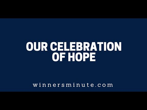 Our Celebration of Hope  The Winner's Minute With Mac Hammond