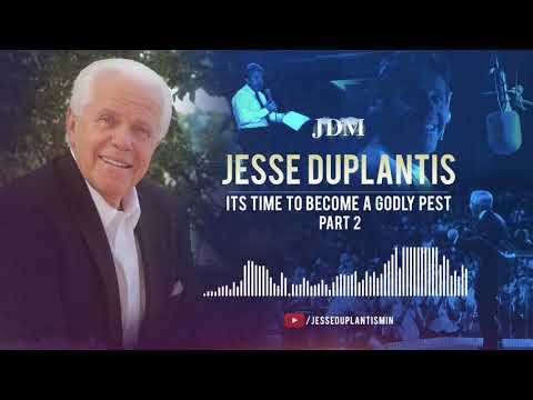 It's Time To Become A Godly Pest, Part 2  Jesse Duplantis