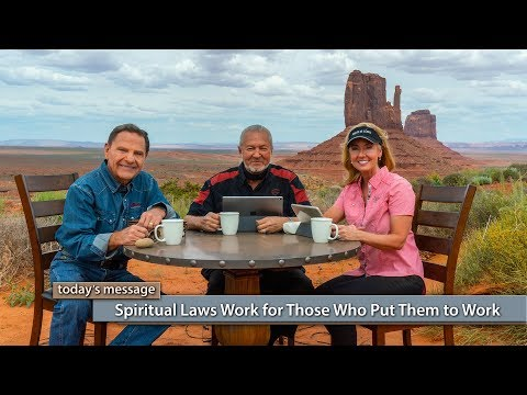 Spiritual Laws Work for Those Who Put Them to Work