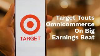 Target Touts Omnicommerce As The Secret To Its Big Earnings Beat