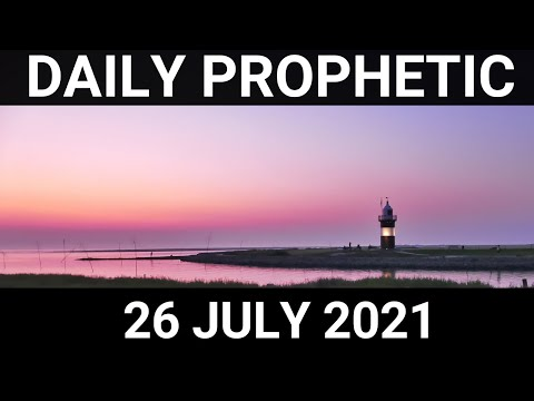 Daily Prophetic 26 July 2021 2 of 7
