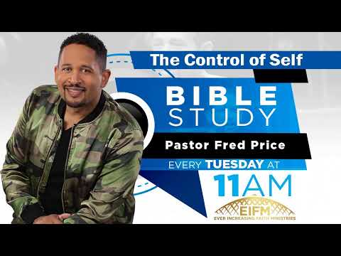 Control of Self - CCC Tuesday Morning Bible Study Live! Pastor Fred Price Jr. 06-08-2021