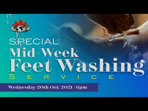 MIDWEEK COMMUNION SERVICE ( SPECIAL FEET WASHING SESSION ) - OCTOBER 20, 2021