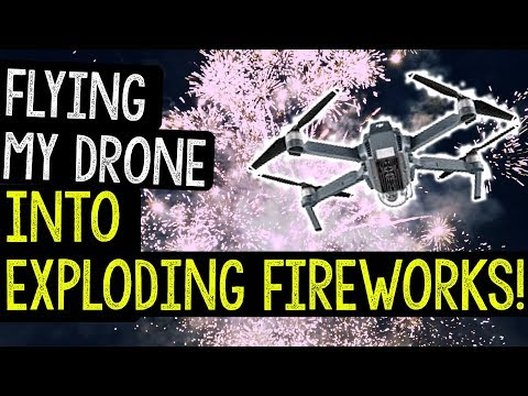 FLYING MY DRONE INTO EXPLODING FIREWORKS - HD 🎆 - UCc2sVD-LTiEOC3cqVNJFZww