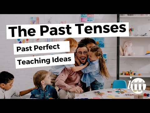 The Past Tenses - Past Perfect - Teaching Ideas