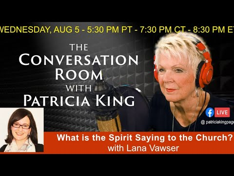 What is the Spirit Saying To Church with Lana Vawser and Patricia King