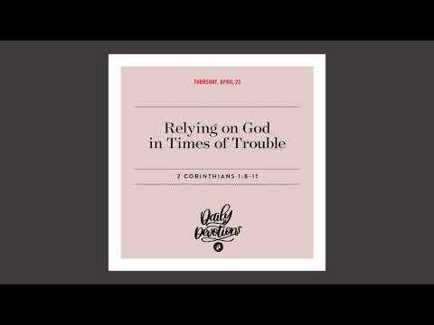 Relying on God in Times of Trouble - Daily Devotional