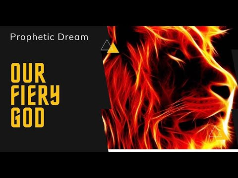 Prophetic Dream - Our Fiery God