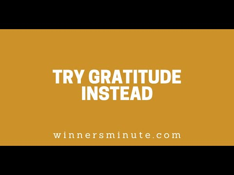Try Gratitude Instead // The Winner's Minute With Mac Hammond